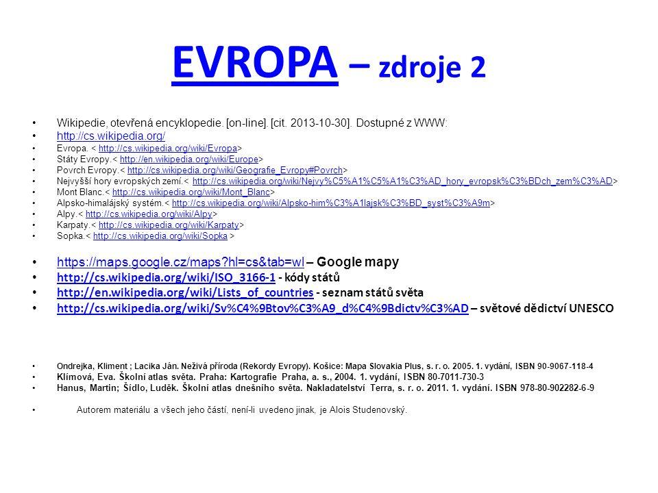 EVROPA – zdroje 2 Wikipedie, otevřená encyklopedie. [on-line]. [cit. 2013-10-30]. Dostupné z WWW: http://cs.wikipedia.org/